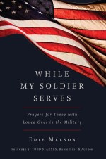 """Edie Melson's Book """"While My Soldier Serves"""""""