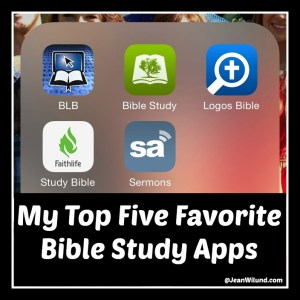 My Top Five Favorite Bible Study Apps via www.JeanWilund.com