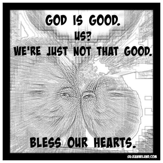 God is good. My friend Traci Burns and I? Nope, & I can prove it. God works His will into our lives in amazing and wonderful ways. He is good all the time.