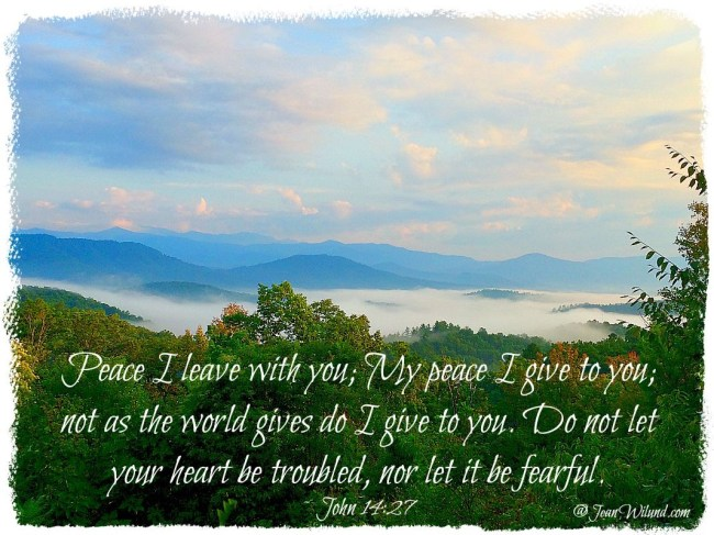 John 14:27 -- My peace I give to you! (Praise Picture via www.JeanWilund.com)