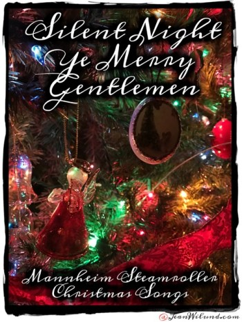 Two Great Christmas Songs by Mannheim Steamroller: Silent Night & God Rest Ye, Merry Gentlemen via www.JeanWilund.com