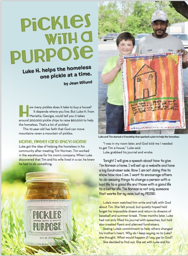 "Pickles with a Purpose (An ""Are You Kidding Me?"" Story) Ten-year-old Luke houses the homeless one pickle at a time, proving you can make a difference no matter your age. Featured in Focus on the Family's Clubhouse magazine via www.JeanWilund.com"