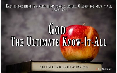 God is Omniscient – The Ultimate Know-It-All