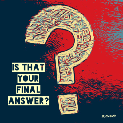 Is That Your Final Answer? Just wondering with Billy Graham, Regis Philbin, & Jean Wilund via www.InspireAFire.com