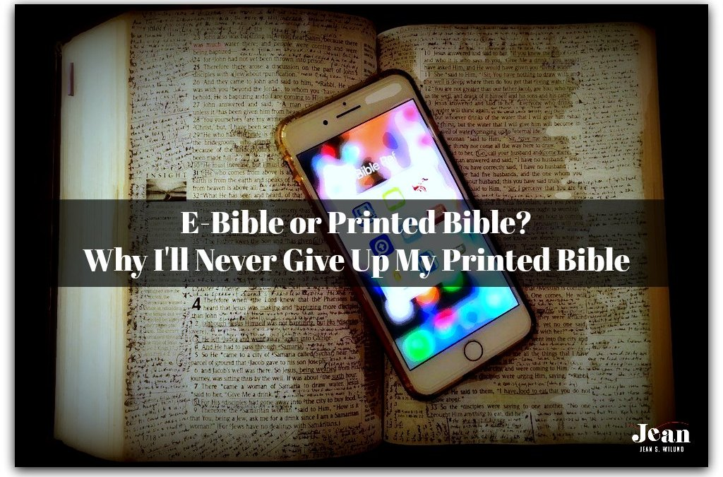 E-Bible or Printed Bible?  Why I'll Never Give Up My Printed Bible
