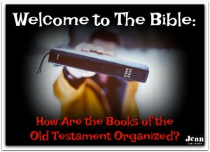 Welcome to the Bible: How the Old Testament Books are Organized