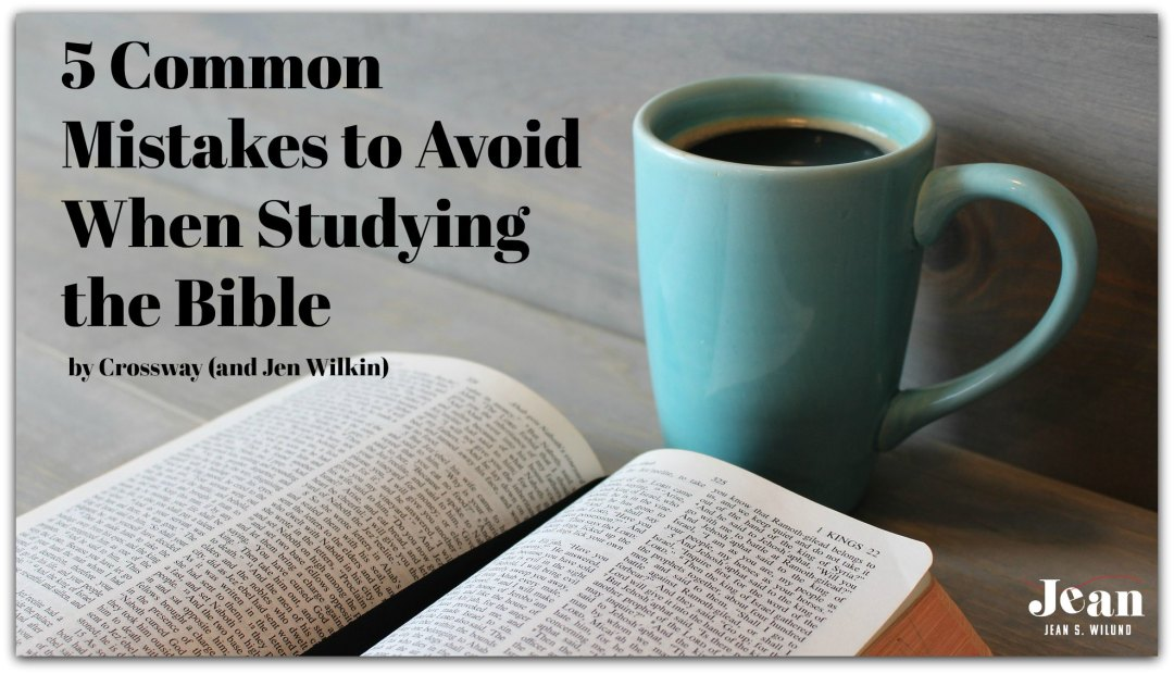 5 Common Mistakes to Avoid When Studying the Bible (via www.JeanWilund.com)