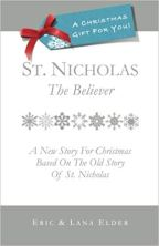 St. Nicholas: The Believer: A New Story For Christmas Based On The Old Story Of St. Nicholas by Eric Elder via www.JeanWilund.com