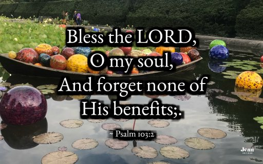 Psalm 103:1-5 Never Forget to Remember His Benefits (by Jean Wilund via InspireAFire.com and jeanwilund.com)