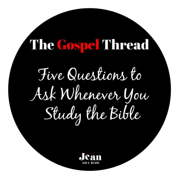 The Gospel Thread Bible Study Cheat Sheet via JeanWilund.com