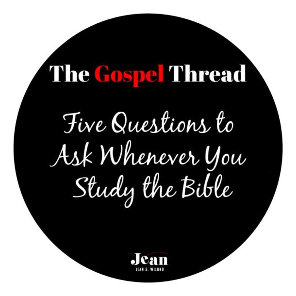 The Gospel Thread Bible Study Cheat Sheet via JeanWilund.com