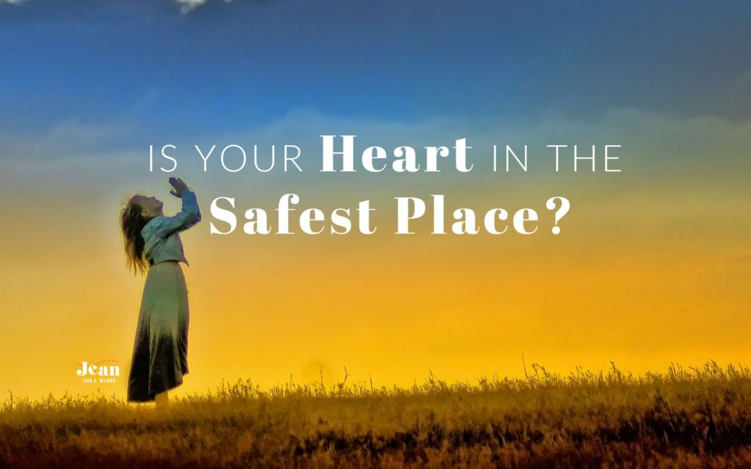 Is Your Heart in the Safest Place?