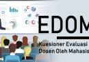 Jadwal pengisian  Evaluasi Dosen oleh Mahasiswa (EDOM) Genap 2020/2021