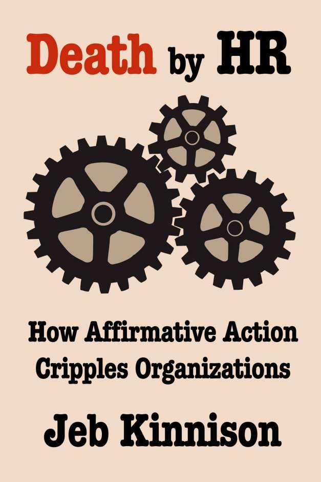 Death by HR: How Affirmative Action Cripples Organizations