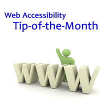 Web Accessibility Tip of the Month