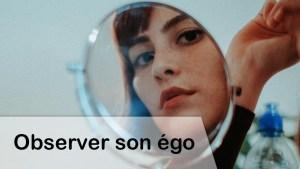 observer son ego