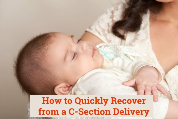 How to quickly recover from a cesarean delivery