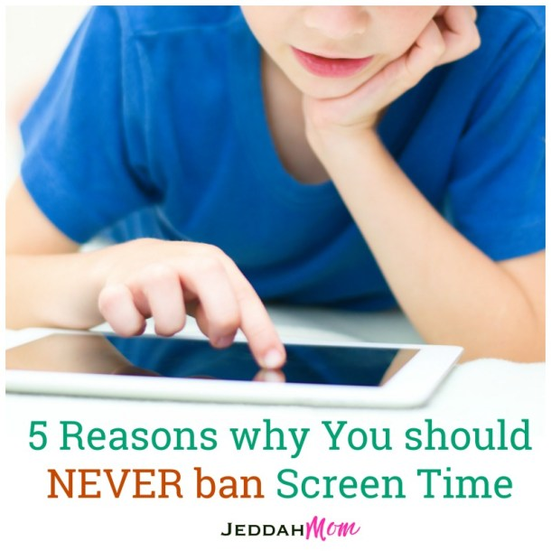 5 reasons why you should never ban screen time technology for children JeddahMom