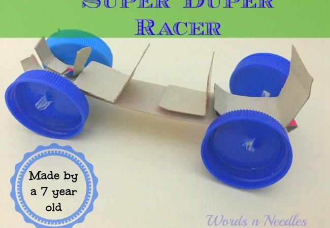 Encouragement, Creativity and a Super Duper Racer Car