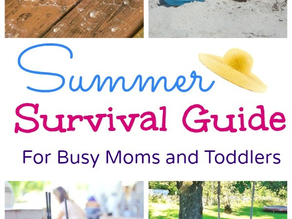 Summer Survival Guide For Busy Moms and Toddlers