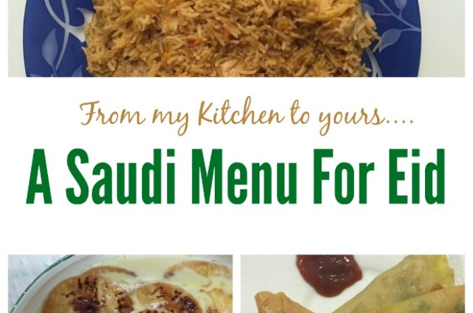 Saudi Menu For Eid: 5 Recipes from my Saudi Kitchen