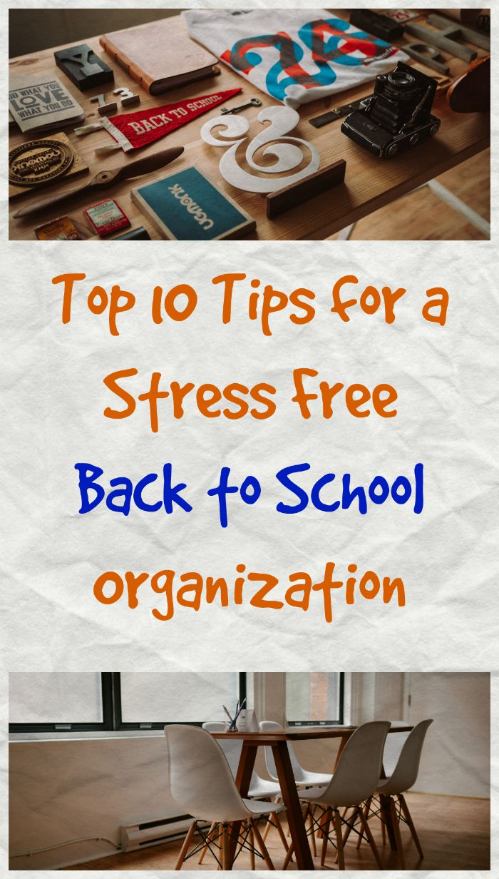 Top 10 tips for a stress free back to school organization - Back to school organization ...