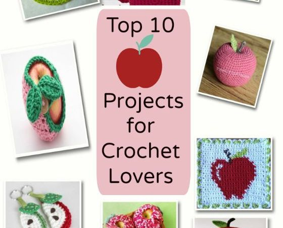 Top Ten Apple Projects For Crochet Lovers