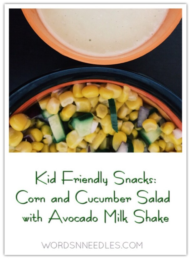 healthy kid friendly snack ideas corn cumber salad recipe avocado milk shake smoothie