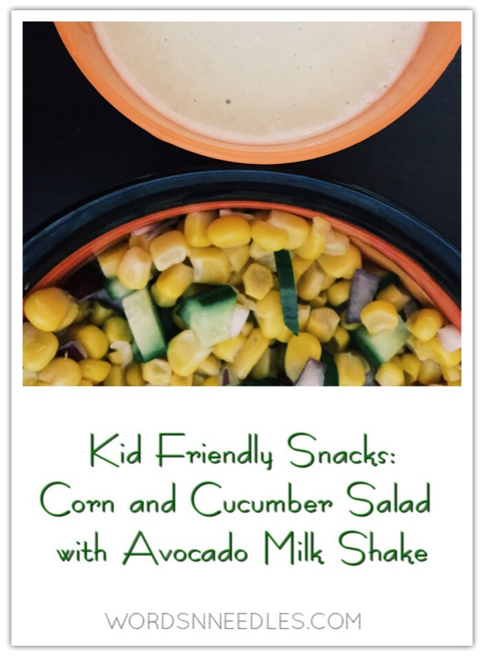 healthy kid friendly snack ideas corn cumber salad recipe avocado milk shake smoothie