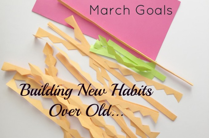 march goals building habits