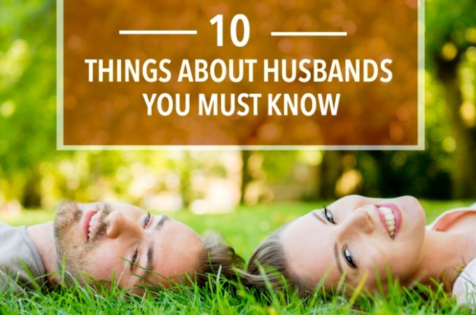 10 Things About Husbands You Must Know