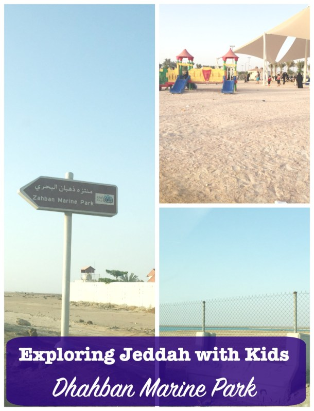 Exploring Jeddah with Kids Dhahban Marine Park directions What to do review JeddahLiviing