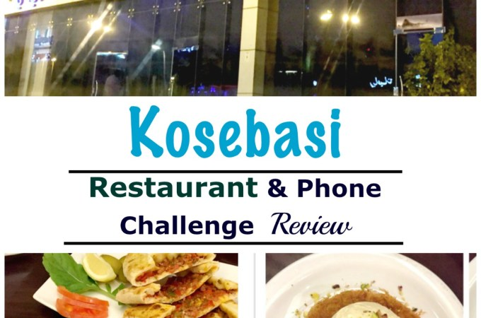 Dinner at Kosebasi Restaurant and Phone Challenge – Review