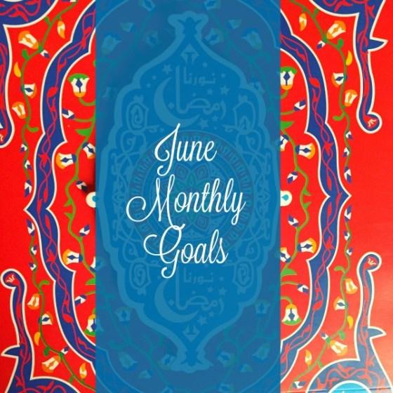 june monthly goals Ramadan