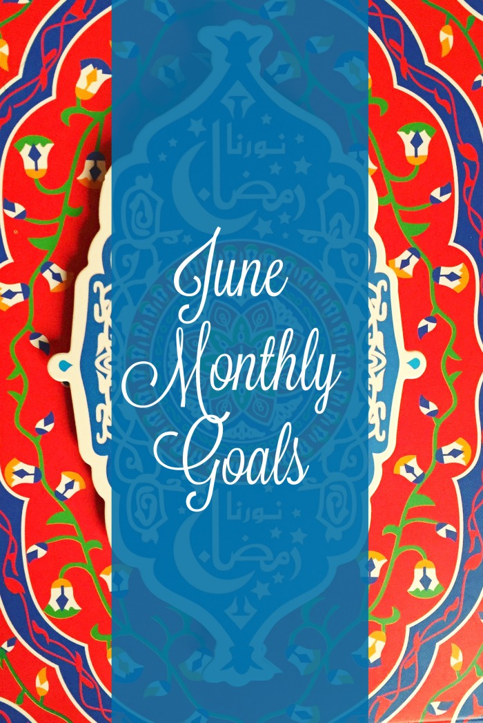 monthly goals for Ramadan and June
