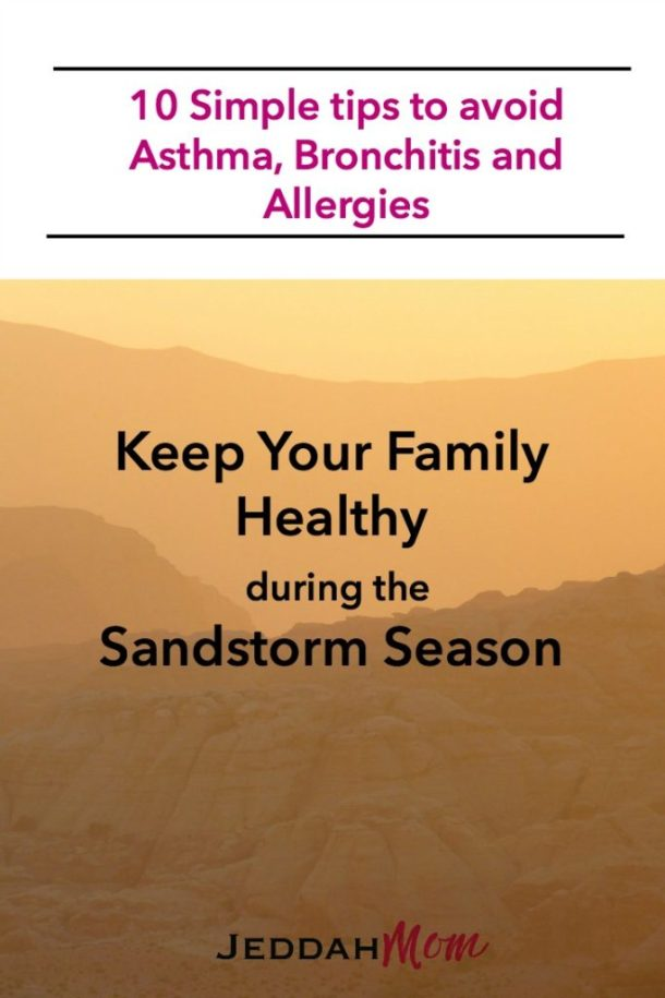 10 simple tips to avoid Asthma bronchitis and allergies during sandstorm season