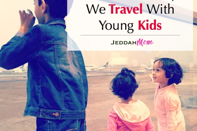 6 Reasons Why We Travel With Young Kids