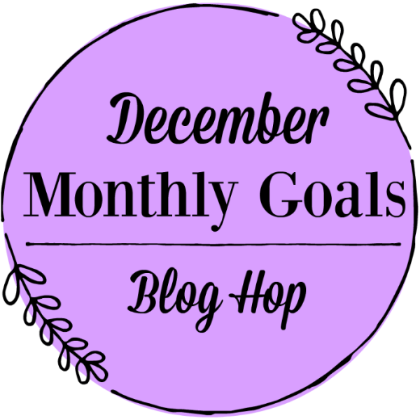 December Monthly Goals Blog Hop | JeddahMom