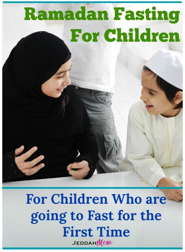 How to Teach Children to Fast in Ramadan For children who are going to fast for the first time Ramadan Fasting for Children Intermittent Fasting Plan JeddahMom