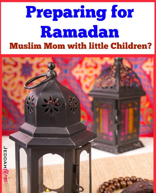 Preparing for Ramadan Muslim moms with little children