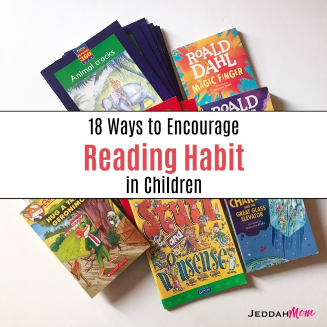 18 Ways to Encourage Reading Habit in Children motivate your child to read at home JeddahMom