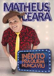 Matheus Ceará - Inédito Pra quem nunca viu!;