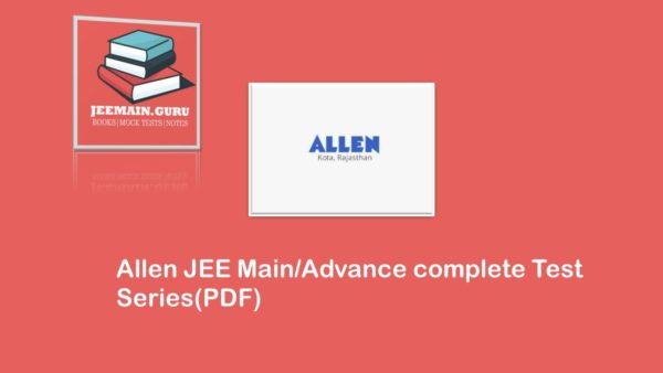 Allen JEE Mains / Advance test series PDF