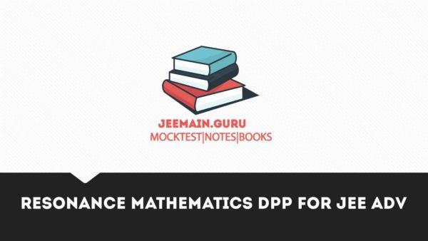 PDF]DOWNLOAD Resonance Mathematics DPP for JEE Adv with Solutions