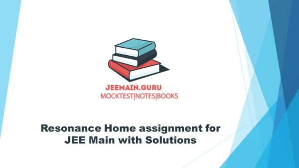 Resonance Home assignment for JEE Main
