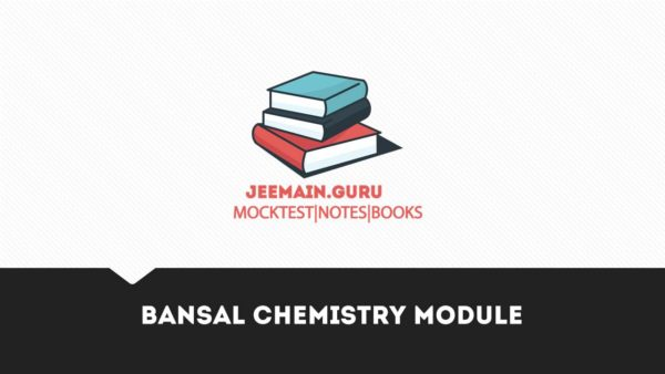 PDF] Download Bansal Chemistry Module | JEEMAIN GURU