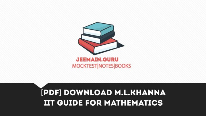 [PDF] Download M.L.KHANNA IIT guide for Mathematics