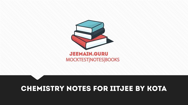 PDF] DOWNLOAD CHEMISTRY IITJEE CHAPTERWISE NOTES KOTA