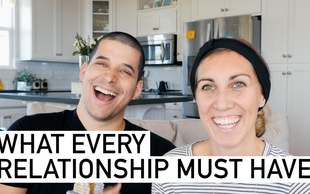 What Every Relationship MUST HAVE