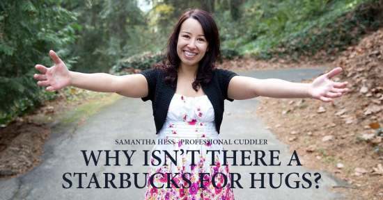 why isn't there a starbucks for hugs?
